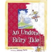 An Undone Fairy Tale by Ian Lendler