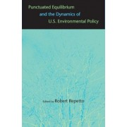 Punctuated Equilibrium and the Dynamics of U.S. Environmental Policy by Robert C. Repetto