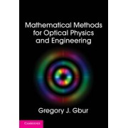 Mathematical Methods for Optical Physics and Engineering by Gregory J. Gbur