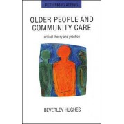 Older People and Community Care by Beverley Hughes