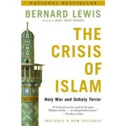 The Crisis of Islam by Cleveland E Dodge Professor of Near Eastern Studies Bernard Lewis PH D