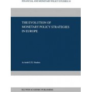 The Evolution of Monetary Policy Strategies in Europe by Aerdt C.F.J. Houben