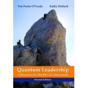 Quantum Leadership by Tim Porter-O'Grady