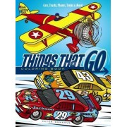 Things That Go Coloring Book: Cars, Trucks, Planes, Trains and More! by Peter Donahue