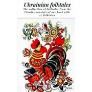 Ukrainian Folktales: The Collection of Folktales from the Ukraine Consists of One Book with 27 Folktales, Paperback/Elena N. Grand