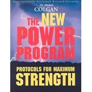 The New Power Program: New Protocols for Maximum Strength, Paperback/Dr Michael Colgan Phd
