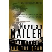 The Naked and the Dead: 50th Anniversary Edition, with a New Introduction by the Author, Paperback