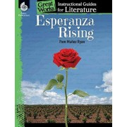 Esperanza Rising: An Instructional Guide for Literature: An Instructional Guide for Literature, Paperback/Kristin Kemp