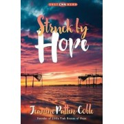 Struck by Hope: The True Story of Answering God's Call and the Creation of Little Pink Houses of Hope, Paperback