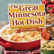 The Great Minnesota Hot Dish: Your Cookbook for Classic Comfort Food, Paperback/Theresa Millang