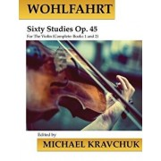 Wohlfahrt Sixty Studies for the Violin Op. 45: Complete Books 1 and 2, Paperback/Michael Kravchuk