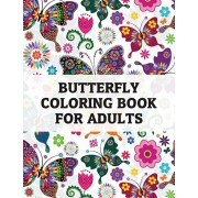 Butterfly coloring book for adults: Beautiful Butterflies Patterns For Relaxation, Fun, and Stress Relief (Adult Coloring Books - Art Therapy for The, Paperback/King of Store