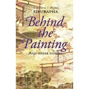 Behind the Painting: And Other Stories, Paperback/Siburapha