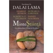 Minte Stiinta - Dalai Lama Herbert Benson Howard E. Gardner Robert A.F. Thurman Daniel Goleman
