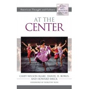 At the Center: American Thought and Culture in the Mid-Twentieth Century, Hardcover/Casey Nelson Blake