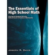 The Essentials of High School Math: Covering the Standards Set by the National Council of Teachers of Mathematics, Paperback/Joseph R. Davis