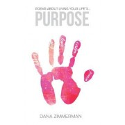Purpose: Poems about Living Your Life's Purpose (Full Color Edition)
