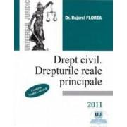 Drept civil. Drepturile reale principale 2011 - Bujorel Florea