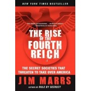 The Rise of the Fourth Reich: The Secret Societies That Threaten to Take Over America