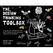 The Design Thinking Toolbox: A Guide to Mastering the Most Popular and Valuable Innovation Methods, Paperback/Michael Lewrick