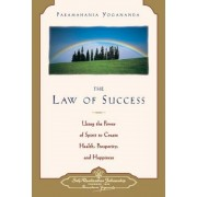 Law of Success: Using the Power of Spirit to Create Health, Prosperity, and Happiness, Paperback
