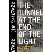 The Tunnel at the End of the Light: Essays on Movies and Politics, Paperback