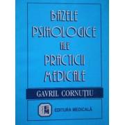 Bazele Psihologice Ale Practicii Medicale - Gavril Cornutiu