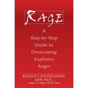 Rage: A Step-By-Step Guide to Overcoming Explosive Anger, Paperback