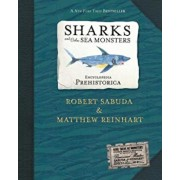 Encyclopedia Prehistorica Sharks and Other Sea Monsters: The Definitive Pop-Up, Hardcover/Robert Sabuda