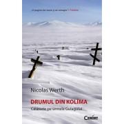 Drumul din Kolima. Calatorie pe urmele Gulagului (eBook)