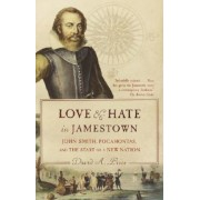 Love and Hate in Jamestown: John Smith, Pocahontas, and the Start of a New Nation, Paperback