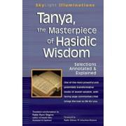 Tanya the Masterpiece of Hasidic Wisdom: Selections Annotated & Explained, Paperback/Rami Shapiro