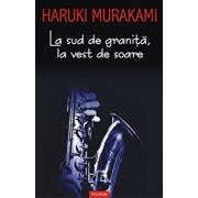 La sud de granita, la vest de soare (editia 2017)/Haruki Murakami