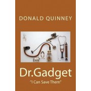 Dr.Gadget: ''I Can Save Them''