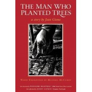 Man Who Planted Trees by Jean Giono