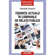 Tendinte actuale in campaniile de relatii publice/Camelia Cmeciu