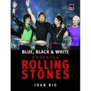 Blue black and white. Povestea Rolling Stones
