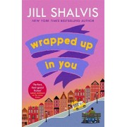 Wrapped Up In You. The perfect feel-good romance to brighten your day!, Paperback/Jill Shalvis