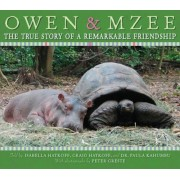 Owen & Mzee: The True Story of a Remarkable Friendship, Hardcover