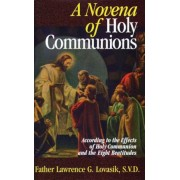 A Novena of Holy Communions: According to the Effects of Holy Communion and the Eight Beatitudes, Paperback