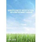 Mindfulness Meditation - mer glädje och energi i vardagen