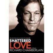 Shattered Love: A Memoir, Paperback