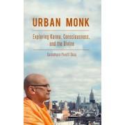 Urban Monk: Exploring Karma, Consciousness, and the Divine, Paperback