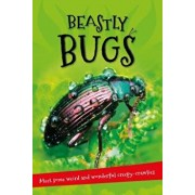 It's All About... Beastly Bugs: Everything You Want to Know about Minibeasts in One Amazing Book, Paperback/Kingfisher Books
