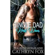 Single Dad Next Door, Paperback/Cathryn Fox