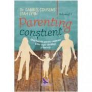 Parenting constient 2 volume . Ghid holistic pentru cresterea unor copii sanatosi si fericiti