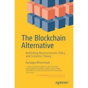 The Blockchain Alternative: Rethinking Macroeconomic Policy and Economic Theory, Paperback