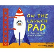 On the Launch Pad A Counting Book about Rockets