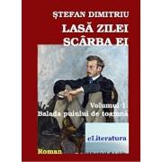Lasa zilei scarba ei. Balada puiului de toamna, Vol. 1/Stefan Dumitru