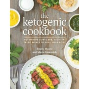 The Ketogenic Cookbook: Nutritious Low-Carb, High-Fat Paleo Meals to Heal Your Body, Paperback